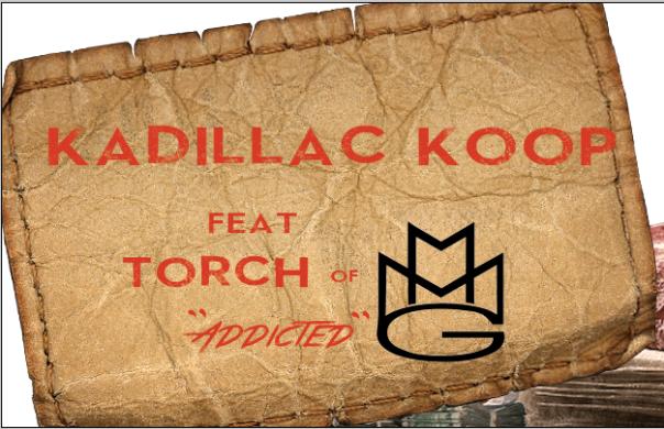 Kadillac Koop feat Torch ofMMG addicted