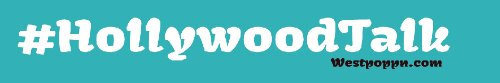wpid-hollywoodtalk-with-westpoppn-w.png