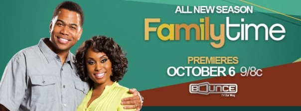 Family Time New Season - October 6th -on BOUNCETV