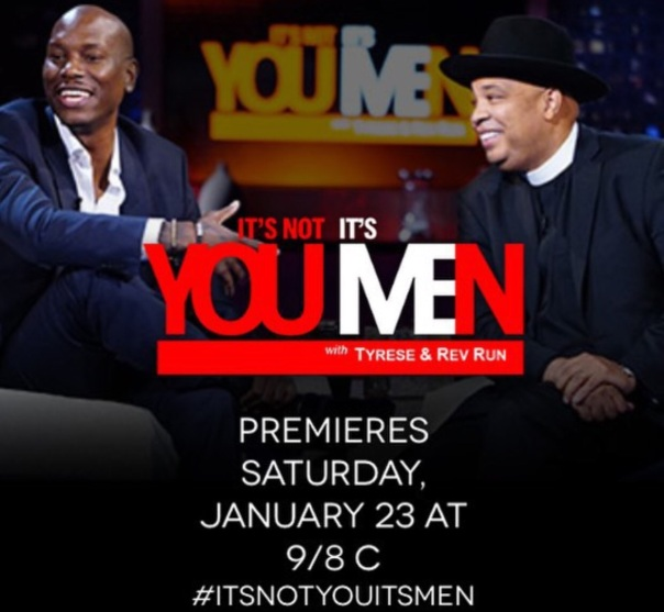 It's not you..Its men - rev run & Tyrese show(own networks