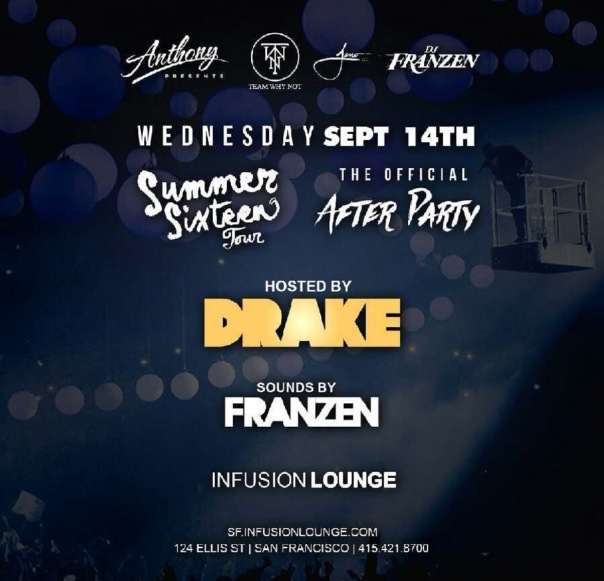 Drake - #SummerSixteenTour #AfterParty Infusion Lounge/San Francisco- WESTPOPPN.com