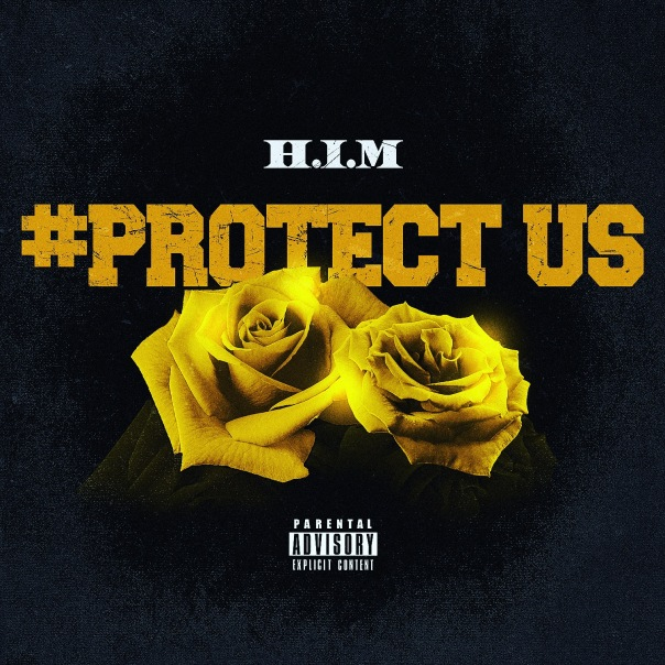 H.I.M #ProtectUS #HustleIsMandatory - Westpoppn.com