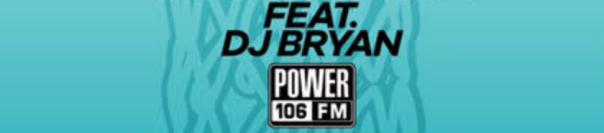 feat-dj-bryan-power-106-fm-westpoppn-com